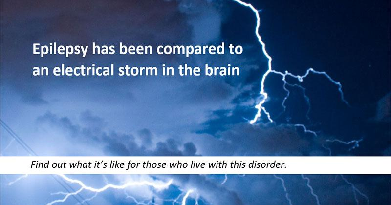 Epilepsy has been compared to an electrical storm in the brain.