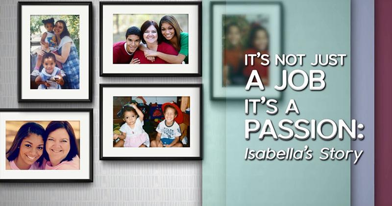 It's Not Just a Job, It's a Passion: Isabella's Story