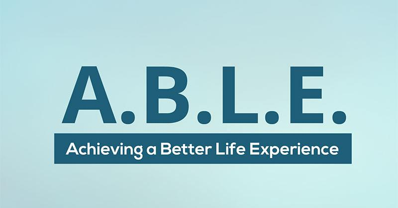 Achieving a Better Life Experience (ABLE)