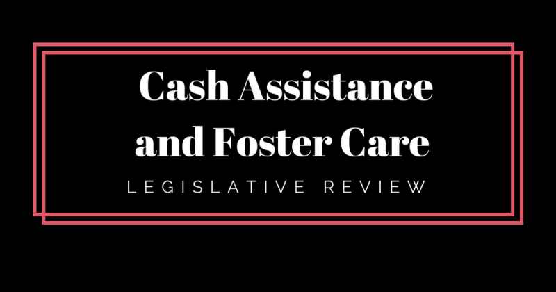 Cash Assistance and Foster Care Legislative Review