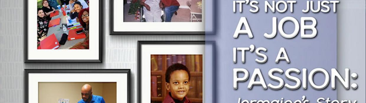 """a collage of photos on a wall with the words """"It's Not Just a Job, It's a Passion: Jermaine's Story"""" displayed beside it"""